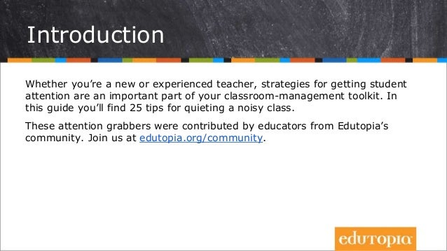 Introduction Whether you're a new or experienced teacher, strategies for getting student attention are an important part o...