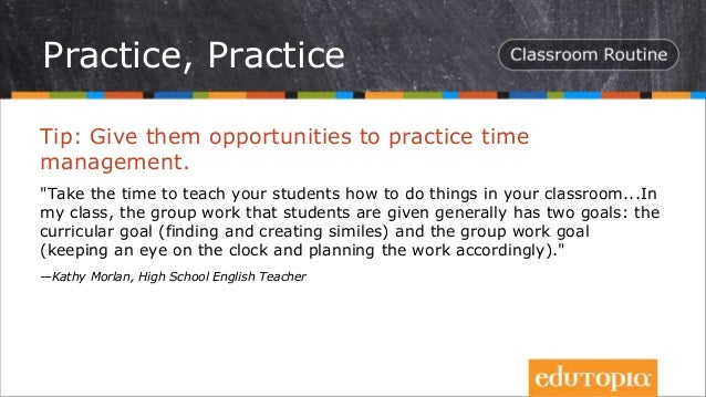 """Tip: Give them opportunities to practice time management. """"Take the time to teach your students how to do things in your c..."""