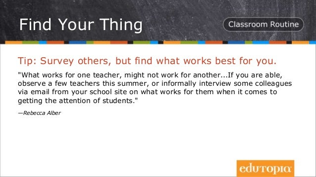 """Tip: Survey others, but find what works best for you. """"What works for one teacher, might not work for another...If you are..."""
