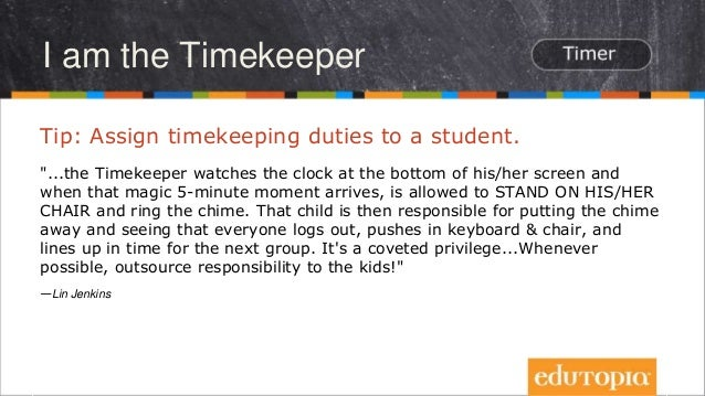 """Tip: Assign timekeeping duties to a student. """"...the Timekeeper watches the clock at the bottom of his/her screen and when..."""