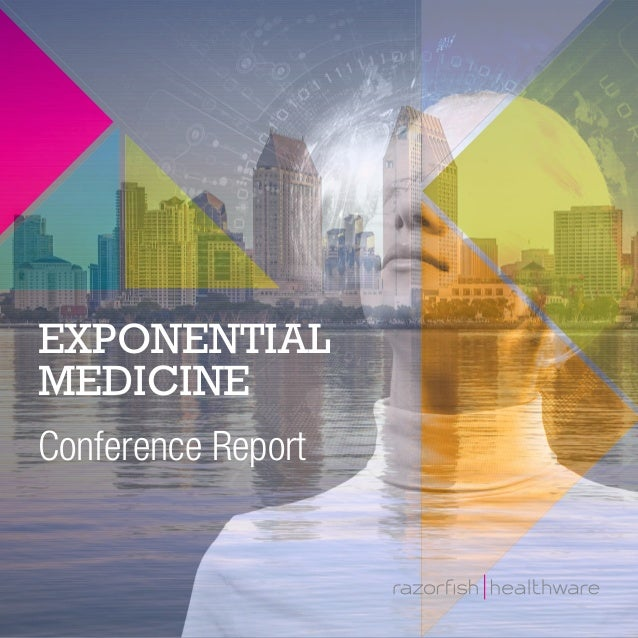 EXPONENTIAL MEDICINE Conference Report