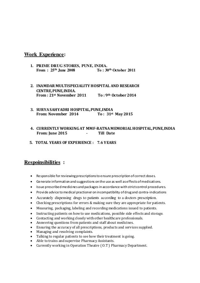 Work Experience: 1. PRIME DRUG STORES, PUNE, INDIA. From : 25th June 2008 To : 30th October 2011 2. INAMDAR MULTISPECIALIT...