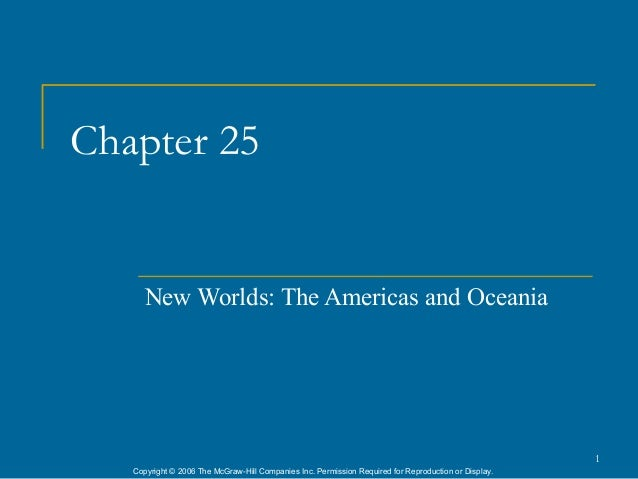 Chapter 25      New Worlds: The Americas and Oceania                                                                      ...