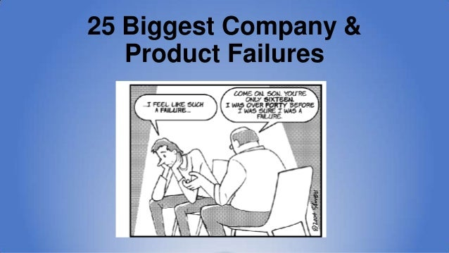 25 Biggest Company & Product Failures