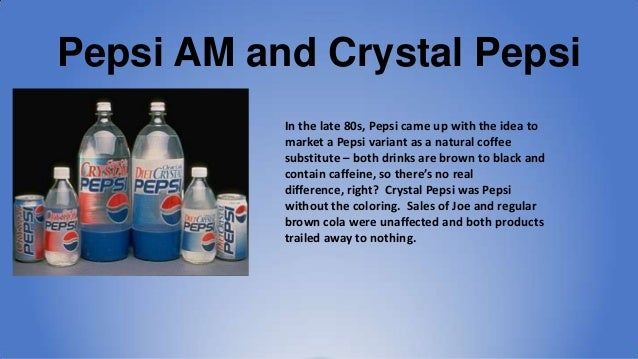Why Crystal Pepsi and Others Failed