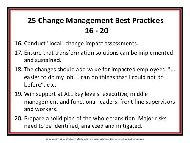 the impacts of change management practices Companies must pay as much attention to the hard side of change management as they do to the soft aspects by rigorously focusing on four critical elements, they can stack the odds in favor of success.