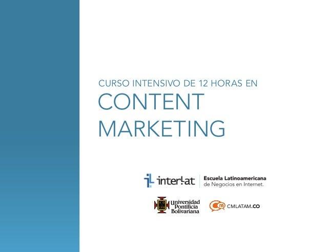 CURSO INTENSIVO DE 12 HORAS EN  content marketing  CMLATAM.CO