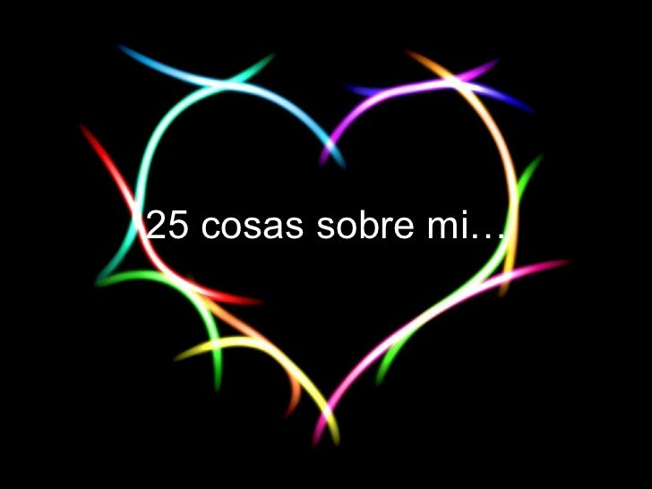 25 cosas sobre mi…