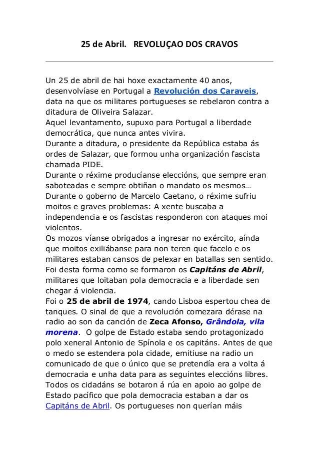 25 de Abril. REVOLUÇAO DOS CRAVOS Un 25 de abril de hai hoxe exactamente 40 anos, desenvolvíase en Portugal a Revolución d...