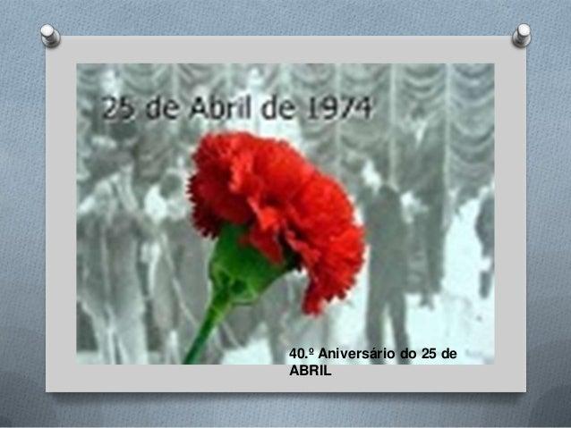 40.º Aniversário do 25 de ABRIL