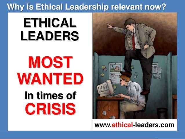 leadership ethic The center for ethical leadership recommends a 4-v model of ethical leadership as a framework that aligns leaders' internal beliefs and values with his or her external behaviors and actions for the purpose of advancing the common good of employees, leaders, organizations and beyond.