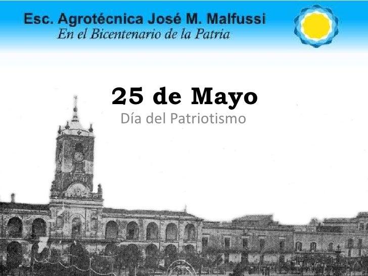 25 de Mayo<br />Día del Patriotismo<br />