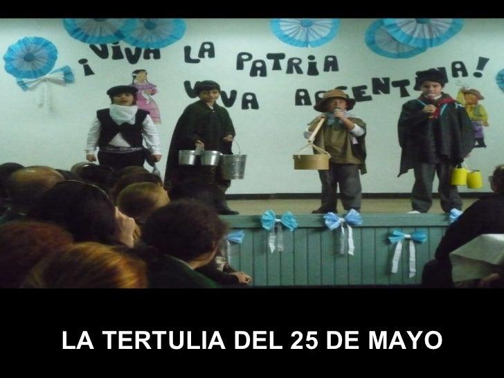 LA TERTULIA DEL 25 DE MAYO
