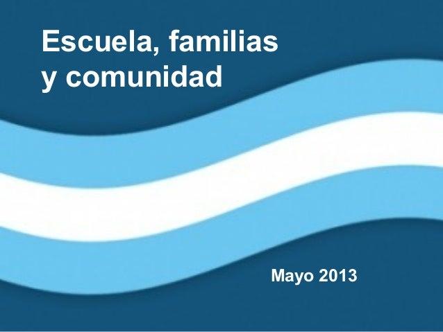 Escuela, familiasy comunidadMayo 2013