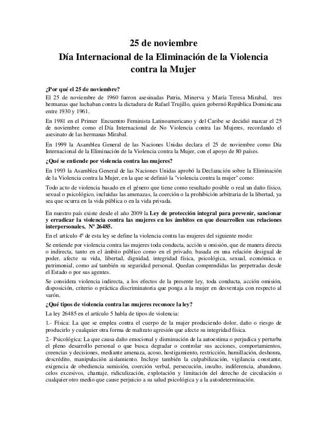 25 de noviembre Día Internacional de la Eliminación de la Violencia contra la Mujer ¿Por qué el 25 de noviembre? El 25 de ...