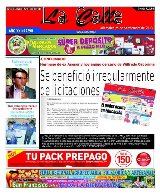 La Calle DIARIOREGIONALDEMAYORCREDIBILIDAD Miércoles 25 de Septiembre de 2013 www.lacalle.com.pe Precio S/.0.50 ¡CONFIRMAD...