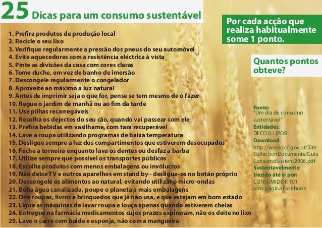 25 Dicas para um consumo sustentável  Por cada acção que realiza habitualmente some 1 ponto.  1. Prefira produtos de produ...