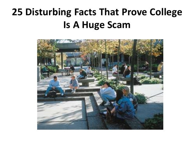 25 Disturbing Facts That Prove College           Is A Huge Scam