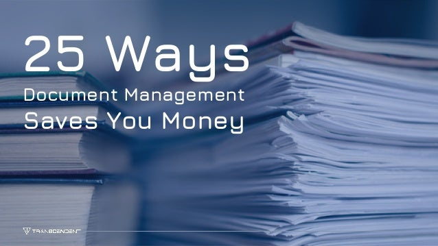 1 25 Ways Document Management Saves You Money