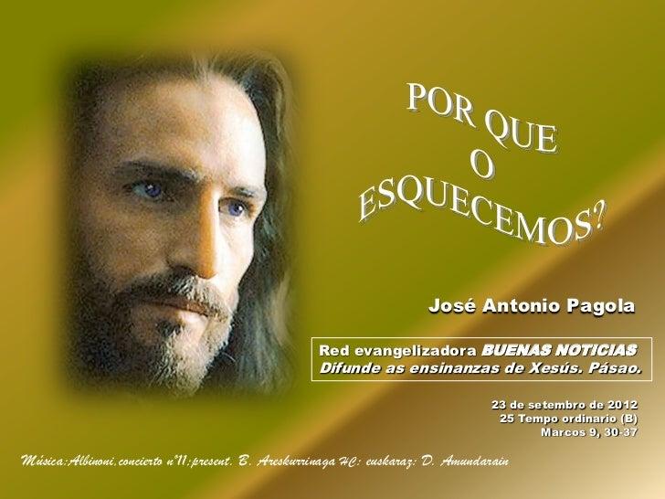 José Antonio Pagola                                                   Red evangelizadora BUENAS NOTICIAS                  ...