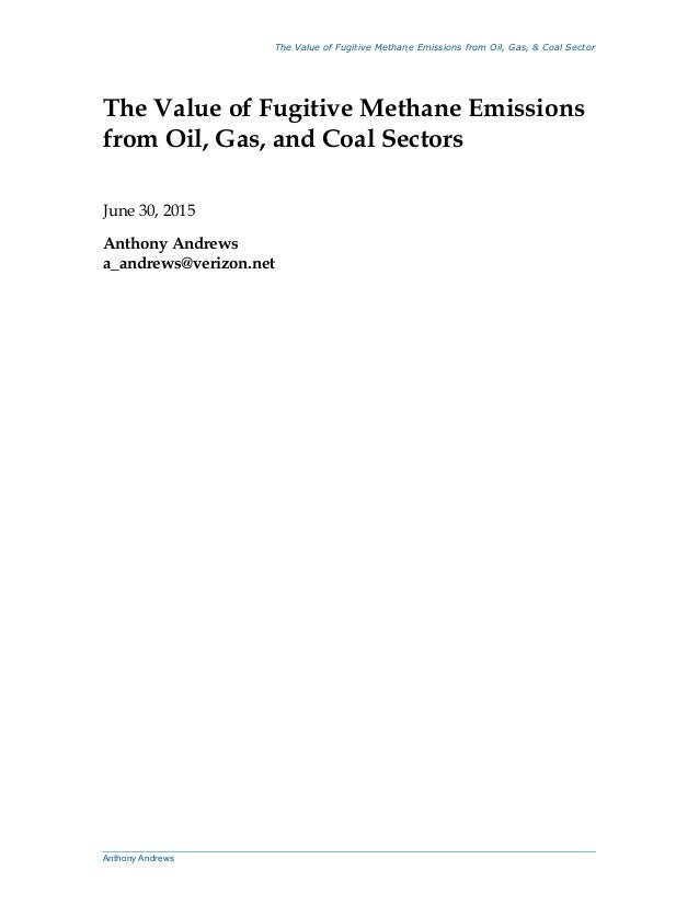 The Value of Fugitive Methane Emissions from Oil, Gas, & Coal Sector The Value of Fugitive Methane Emissions from Oil, Gas...