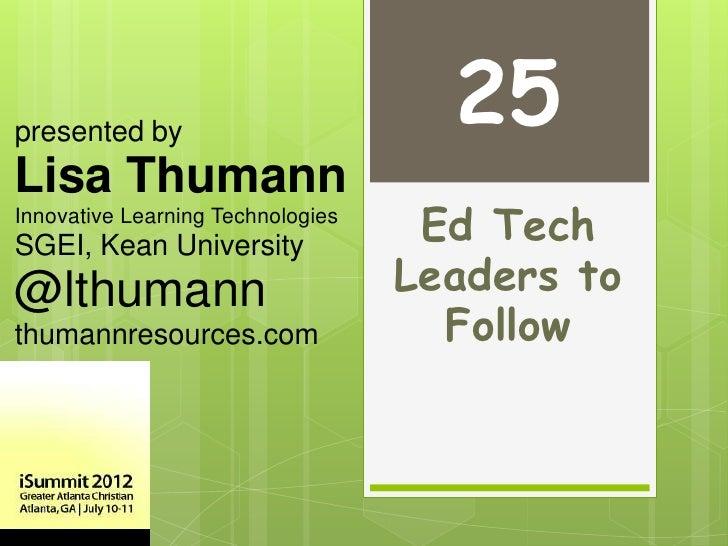 presented by                                     25Lisa ThumannInnovative Learning TechnologiesSGEI, Kean University      ...