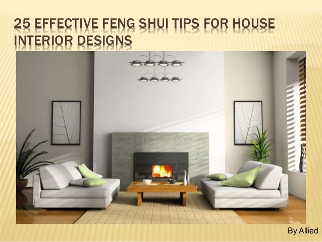 25 EFFECTIVE FENG SHUI TIPS FOR HOUSE INTERIOR DESIGNS By Allied