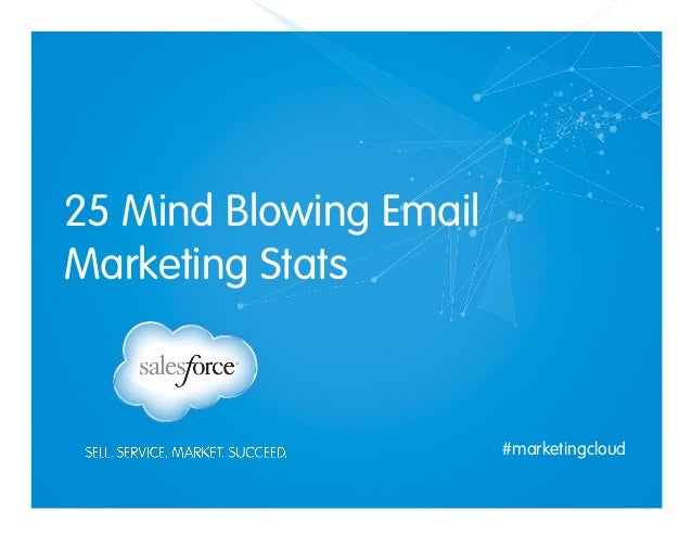 25 Mind Blowing Email Marketing Stats  #marketingcloud