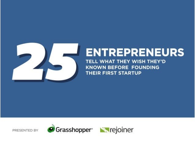 25 Entrepreneurs Tell What They Wished They'd Known before Founding Their First Startup