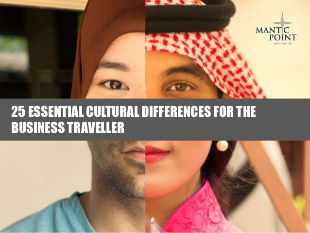 www.manticpoint.com 25 ESSENTIAL CULTURAL DIFFERENCES FOR THE BUSINESS TRAVELLER
