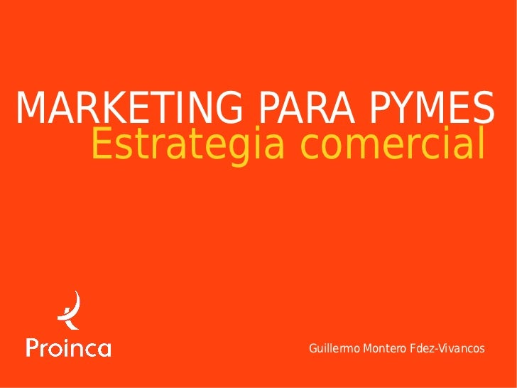 MARKETING PARA PYMES   Estrategia comercial              Guillermo Montero Fdez-Vivancos
