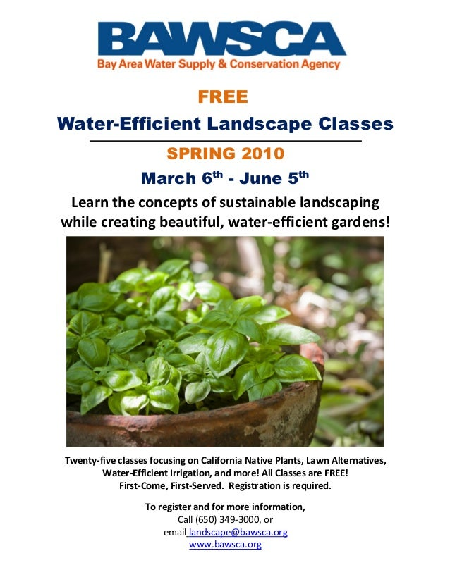 FREEWater-Efficient Landscape Classes                        SPRING 2010            March 6th - June 5th Learn the concept...
