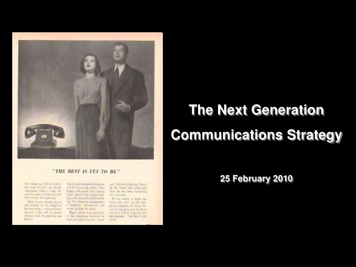 The Next Generation Communications Strategy         25 February 2010