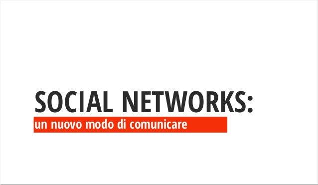 un nuovo modo di comunicare SOCIAL NETWORKS: