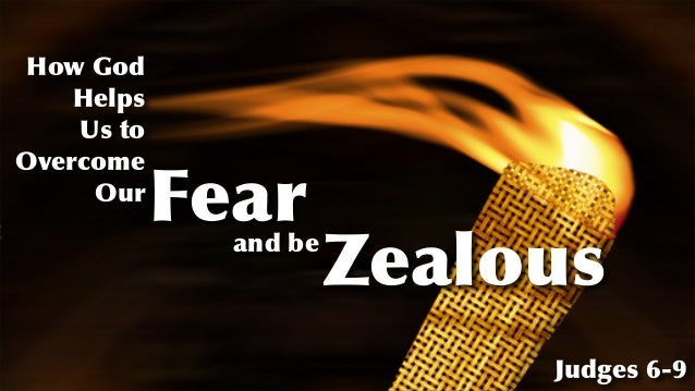How God Helps   Us to Overcome Our Fear and be Zealous Judges 6-9