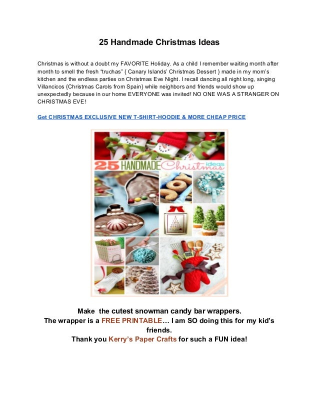 25 Handmade Christmas Ideas Christmas is without a doubt my FAVORITE Holiday. As a child I remember waiting month after mo...