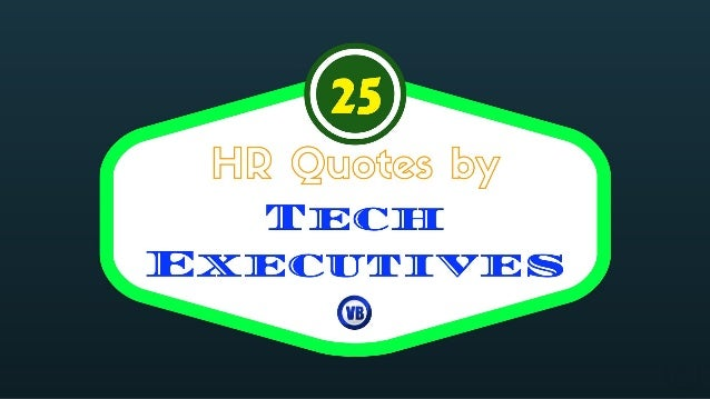25 HR Quotes by Tech Executives