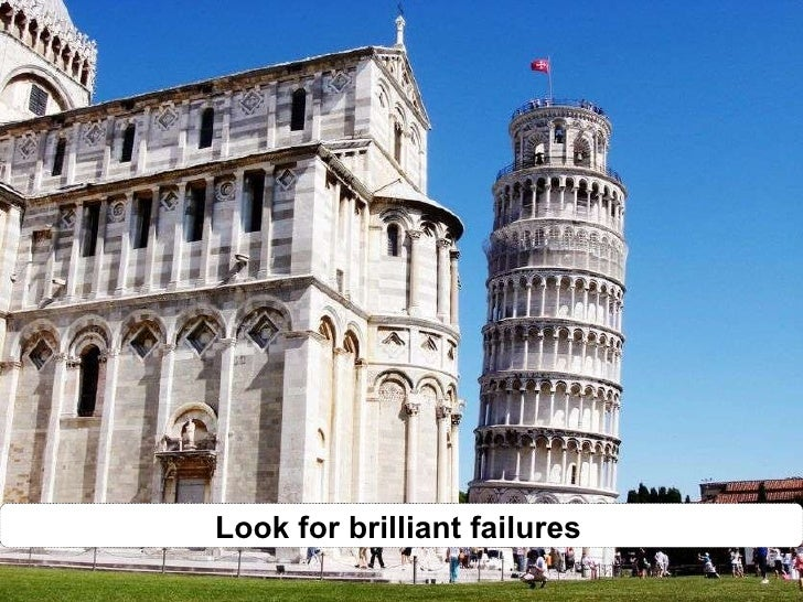Look for brilliant failures