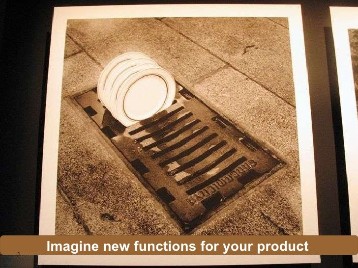 Imagine new functions for your product 1