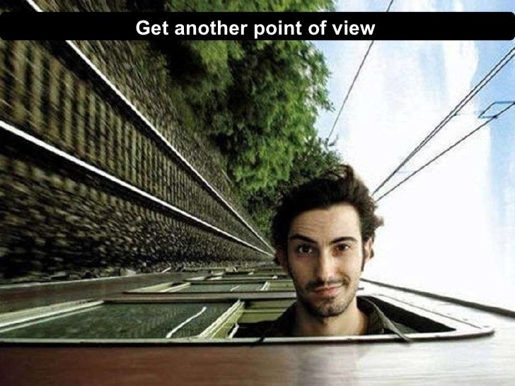 1 Get another point of view