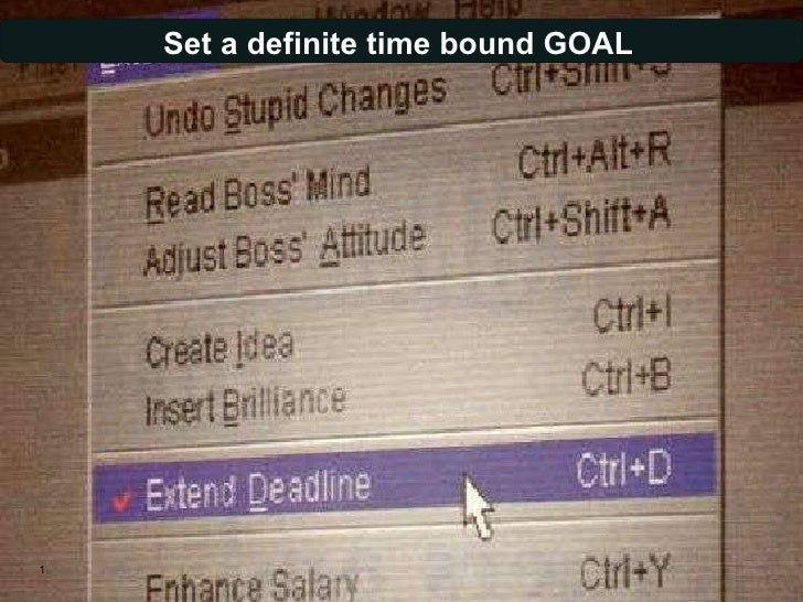 Set a definite time bound GOAL 1