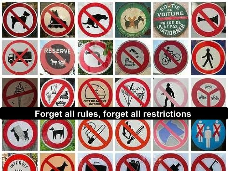 1 Forget all rules, forget all restrictions