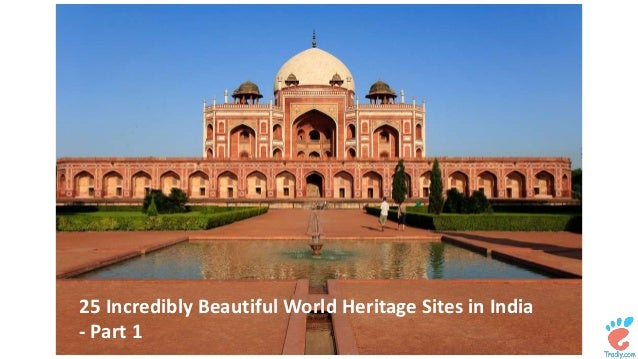 25 Incredibly Beautiful World Heritage Sites in India  - Part 1