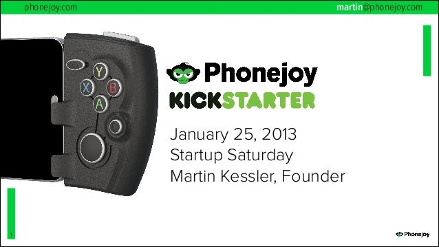 phonejoy.com  martin@phonejoy.com  January 25, 2013 Startup Saturday Martin Kessler, Founder  !1