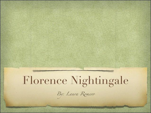 Florence Nightingale      By: Laura Romero