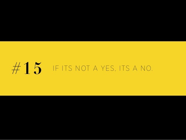 IF ITS NOT A YES, ITS A NO.#15