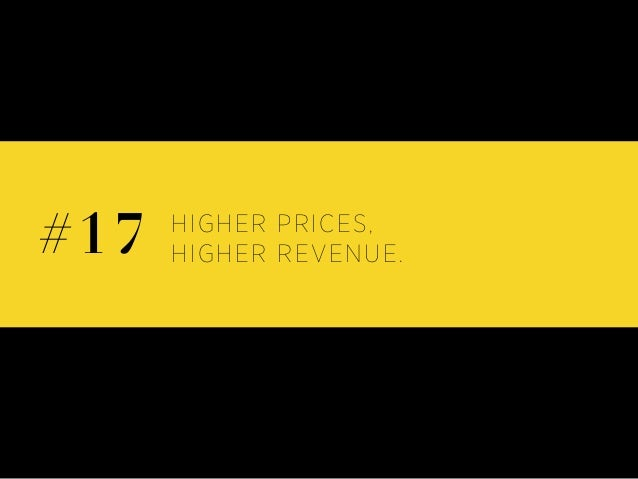 HIGHER PRICES, HIGHER REVENUE.#17
