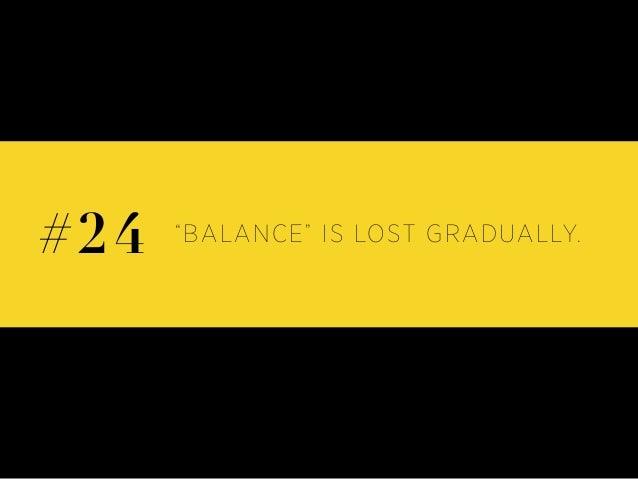 """BALANCE"" IS LOST GRADUALLY.#24"