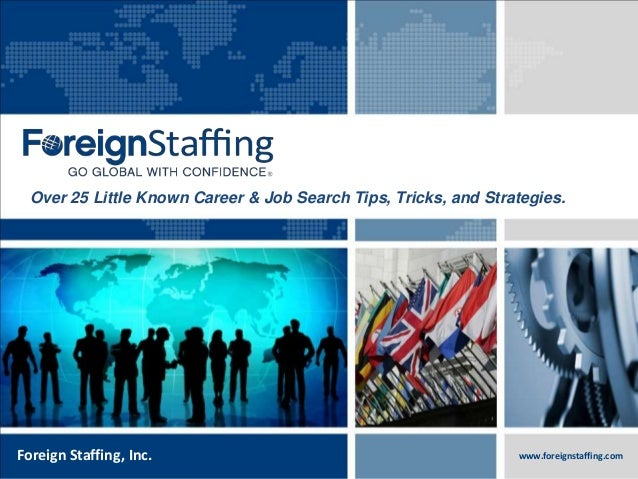 800.774.5986 foreigntranslations.com Foreign Staffing, Inc. www.foreignstaffing.com Over 25 Little Known Career & Job Sear...