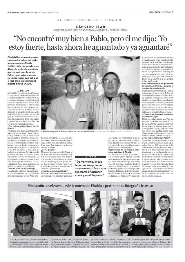 Noticias de Gipuzkoa Miércoles, 25 de marzo de 2009 GIPUZKOA SOCIEDAD 7 C Á N D I D O I B A R PADRE DE PABLO IBAR, CONDENA...